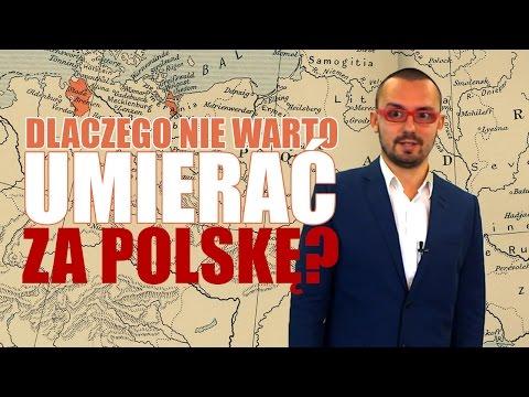 Dlaczego nie warto umierać za Polskę?